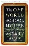 The One World Schoolhouse: Education...