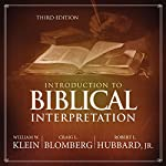 Introduction to Biblical Interpretation: Audio Lectures: A Complete Course for the Beginner | William W. Klein,Craig L. Blomberg,Robert L. Hubbard Jr.