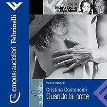 Quando la notte Audiobook by Cristina Comencini Narrated by Gigio Alberti, Michela Cescon