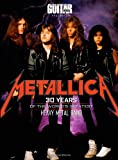 Metallica: 30 Years of the World's Greatest Heavy Metal Band (Guitar World Presents)