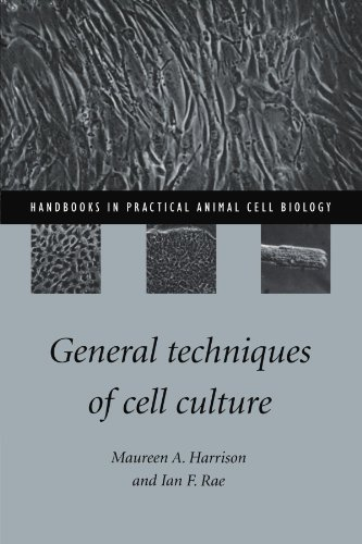 General Techniques of Cell Culture (Handbooks in Practical Animal Cell Biology)
