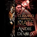 Claiming Their Royal Mate, Book 3 (       UNABRIDGED) by Andie Devaux Narrated by Carly Robins