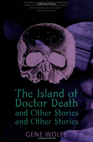 「The Island of Doctor Death and Other Stories And Other Stories」