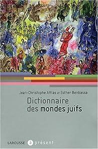 Dictionnaire des mondes juifs par Jean-Christophe Attias