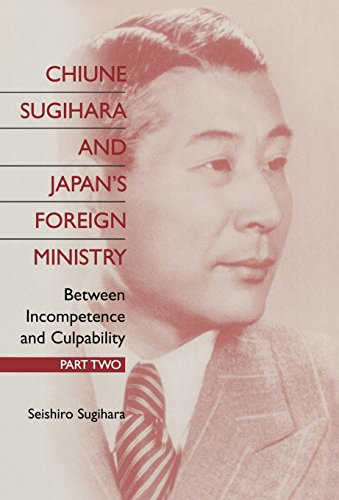 Chiune Sugihara and Japan's Foreign Ministry: Between Incompetence and Culpability - Part II (Pt. II) PDF