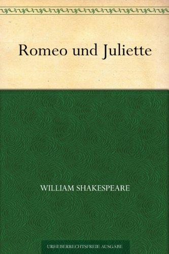 William Shakespeare - Romeo und Juliette (German Edition)