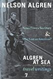 Nelson Algren Algren at Sea: Notes from A Seas Diary & Algren at Sea - The Travel Writings