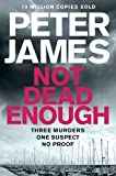 Peter James Not Dead Enough (Ds Roy Grace 3)