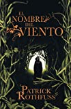 El nombre del viento/ The Name of The Wind: Primer Dia/ Day One (Cronicas Del Asesino De Reyes/ the Kingkiller Chronicle) (Spanish Edition) (8401337208) by Rothfuss, Patrick