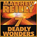 7 Deadly Wonders Audiobook by Matthew Reilly Narrated by William Dufris