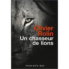 Un chasseur de lion d'Olivier Rolin dans Roman contemporain francais 51ezkvGoFyL._SL500_AA240_