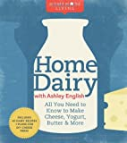 img - for Homemade Living: Home Dairy with Ashley English: All You Need to Know to Make Cheese, Yogurt, Butter & More book / textbook / text book