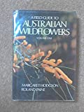 img - for A FIELD GUIDE TO AUSTRALIAN WILDFLOWERS Volume One book / textbook / text book