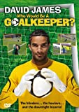 David James Presents Who Would Be A Goalkeeper? Football Gaffes [DVD]