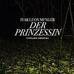 Der Prinzessin. Vier Geschichten über das Leben und Überleben   Ivar Leon Menger