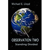 Observation Two: Standing Divided