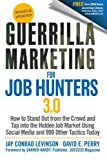 img - for Guerrilla Marketing for Job Hunters 3.0: How to Stand Out from the Crowd and Tap Into the Hidden Job Market using Social Media and 999 other Tactics Today [Paperback] [2011] (Author) Jay Conrad Levinson, David E. Perry book / textbook / text book