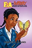 Fia and the Butterfly: 7 Stories for Character Education [Paperback]