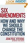 Six Amendments: How and Why We Should...
