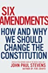 Six Amendments: How and Why We Should...