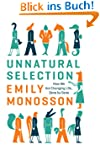 Unnatural Selection: How We Are Chang...