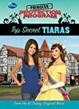 img - for Top Secret Tiaras (Princess Protection Program (Hardcover)) book / textbook / text book