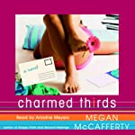 Charmed Thirds (       UNABRIDGED) by Megan McCafferty Narrated by Emily Janice Card
