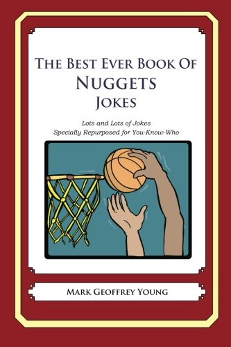 The Best Ever Book of Nuggets Jokes: Lots and Lots of Jokes Specially Repurposed for You-Know-Who