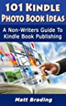 101 Kindle Photo Book Ideas (English...