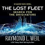 The Lost Fleet: Search for the Originators: A Slaver Wars Novel | Raymond L. Weil
