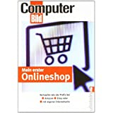 """Mein erster Onlineshop: Verkaufen wie die Profis bei Amazon, Ebay und als eigene Internetseitevon """"ComputerBild"""""""
