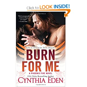Burn For Me (Phoenix Fire Novel) by Cynthia Eden