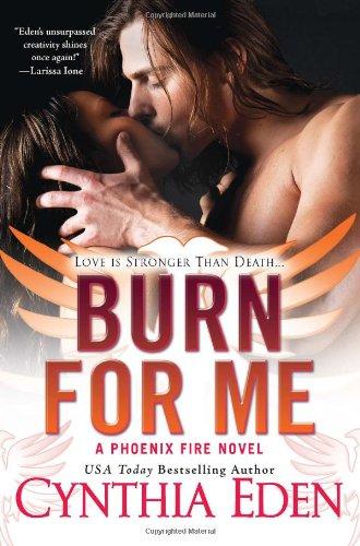 Image of Burn For Me (Phoenix Fire Novel)