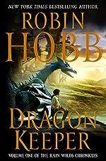 Dragon Keeper (Rain Wilds Chronicles, Vol. 1): Volume One of the Rain Wilds Chronicles