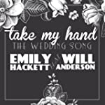 Take My Hand (The Wedding Song) [feat...