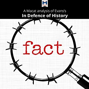 A Macat Analysis of Richard J. Evans's In Defence of History Audiobook