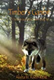 img - for Timber's Gambit: A Nature's Guardian Novel: Book Two (Nature's Guardians) book / textbook / text book