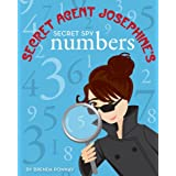 Secret Spy Numbers: An illustrated Secret Agent Josephine counting book (Kindle Kids:Story Fun for 2-6 year olds)