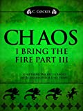 img - for Chaos: I Bring the Fire Part III (A Loki Story) book / textbook / text book
