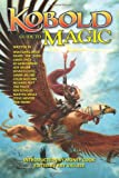 Kobold Guide to Magic (Kobold Guides) (Volume 4)