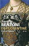 echange, troc Juliette Benzoni - La florentine, tome 2 : Flora et l'amour