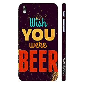 HTC Desire 816 Wish You Were Beer designer mobile hard shell case by Enthopia