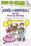 img - for Annie and Snowball and the Dress-up Birthday book / textbook / text book