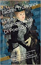 IL LIBRO INTERNAZIONALE DI POESIA XIII: UNA RACCOLTA DI POESIE IN SETTE LINGUE DIVERSE (INGLESE, CATALANO, GALLEGO, SPAGNOLO, FRANCESE, ITALIANO E PORTOGHESE) (ITALIAN EDITION)