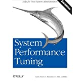 System Performance Tuning, 2nd Edition (O'Reilly System Administration) ~ Michael Kosta Loukides