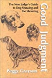 img - for By Peggy Grayson Good Judgement: The New Judge's Guide to Dog Showing & the Showring [Hardcover] book / textbook / text book