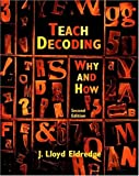 img - for By J. Lloyd Eldredge - Teach Decoding: Why and How: 2nd (second) Edition book / textbook / text book