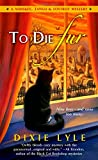 To Die Fur (A Whiskey Tango Foxtrot Mystery)