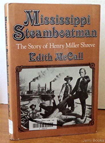 mississippi-steamboatman-the-story-of-henry-miller-shreve-walkers-american-history-series-for-young-