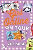 img - for Girl Online: On Tour: The Second Novel by Zoella (Girl Online Book) book / textbook / text book